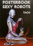 Sorayama Sexy Robot Posterbook, Nippan Books Staff, 389268037X