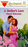 A Mother's Love, Cheryl Wolverton, 0373870639