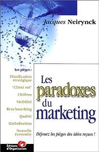Les Paradoxes du marketing : Déjouer les idées reçues par Jacques Neirynck (II)