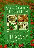Giuliano Bugialli's Foods of Tuscany