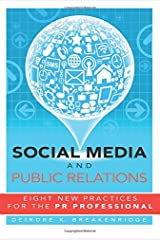 Social Media and Public Relations: Eight New Practices for the PR Professional Paperback