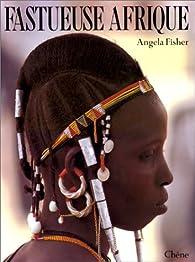 Fastueuse Afrique par Angela Fisher