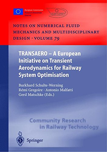 Read Online TRANSAERO: A European Initiative on Transient Aerodynamics for Railway System Optimisation (Notes on Numerical Fluid Mechanics and Multidisciplinary Design) pdf