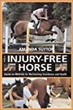 The Injury-Free Horse, Amanda Sutton, 157076199X