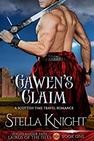 Gawen's Claim: A Scottish Time Travel Romance (Highlander Fate, Lairds of the Isles Book 1) (English Edit