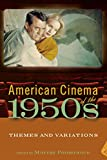 img - for American Cinema of the 1950s: Themes and Variations (Screen Decades: American Culture/American Cinema) book / textbook / text book