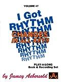 Vol. 47, I Got Rhythm: Changes In All Keys (Book & CD Set)