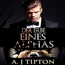 Der Erbe eines Alphas: Eine Übersinnliche BBW Romanze [The Legacy of Alphas: A Supernatural BBW Romance]