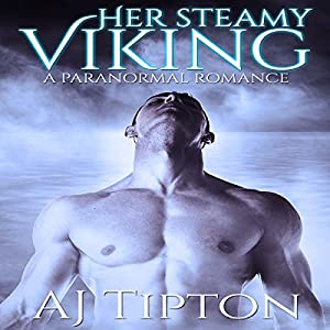Her Steamy Viking: A Paranormal Romance Audiobook