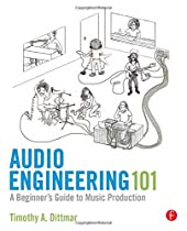 Audio Engineering 101: A Beginner's Guide to Music Bookion