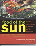 Food of the Sun: A Fresh Look at Cooking from Morocco to the Middle East