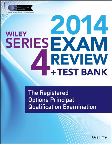 Wiley Series 4 Exam Review 2014 + Test Bank: The Registered Options Principal Qualification Examination (Wiley FINRA)