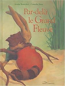"""Afficher """"Par-delà le Grand Fleuve"""""""
