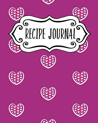 Recipe Journal: Blank Recipe Book To Write In Your Own Recipes. Collect Your Favourite Recipes and Make Your Own Unique Cookbook (Notebook, Personal Organiser) (Kitchen Gifts Series)