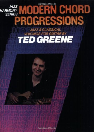 By Ted Greene - Ted Greene - Modern Chord Progressions: Jazz and Classical Voicings for Guitar (1/30/85)