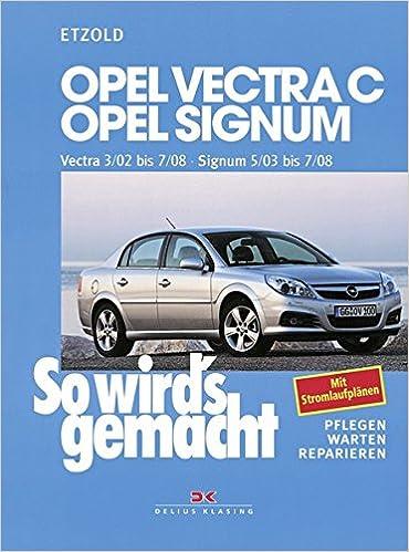 Opel Vectra C 3/02 bis 7/08, Opel Signum 5/03 bis 7/08: So wird´s ...