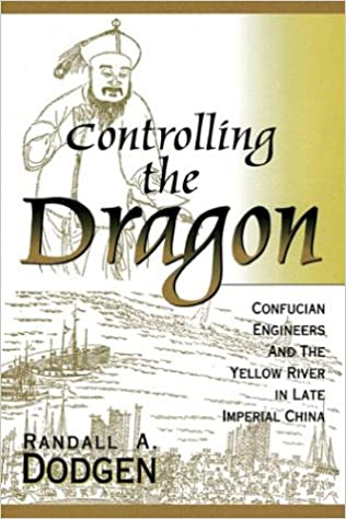 Book Controlling the Dragon: Confucian Engineers and the Yellow River in the Late Imperial China