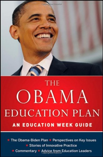 The Obama Education Plan: An Education Week Guide ()
