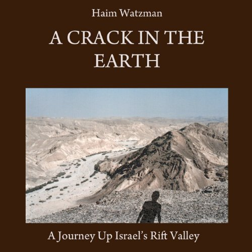 A Crack in the Earth: A Journey up Israel's Rift Valley