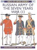 Russian Army of the Seven Years War (1): Vol 1 (Men-at-Arms)