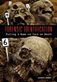 Forensic Identification: Putting a Name and Face on Death (Exceptional Science Titles for Upper Grades)