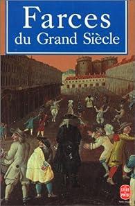 Farces du Grand Siècle par Charles Mazouer