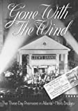 img - for Gone With the Wind: The Three Day Premiere in Atlanta book / textbook / text book
