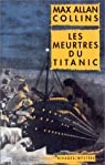 Les Meurtres du Titanic par Max Allan Collins