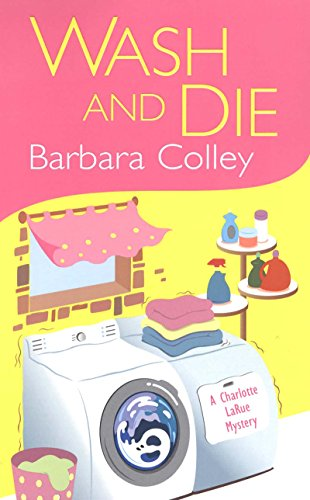 Wash And Die (A Charlotte LaRue Mystery Book 7)
