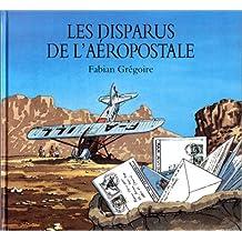 DISPARUS DE L'AÉROPOSTALE (LES)