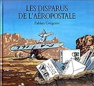 Les Disparus de l'aéropostale par Fabian Grégoire