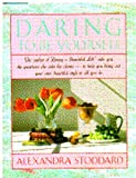 Daring to Be Yourself, Alexandra Stoddard, 0385247796