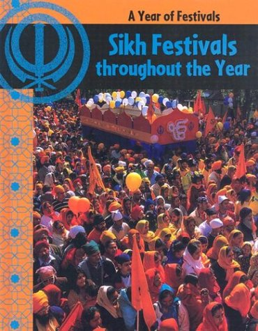 Sikh Festivals Throughout The Year (Year of Festivals)