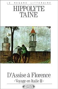 Voyage en Italie. D'Assiseà Florence par Hippolyte Adolphe Taine