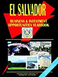 El Salvador Business and Investment Opportunities Yearbook, U. S. A. Global Investment Center Staff, 0739758837