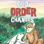 Old Order Changes | Anna Tshekeche