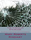The Circular Staircase the Original Classic Mystery Complete and Unabridged [Large Print Edition], Mary Roberts Rinehart, 1493797646