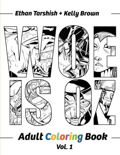 Woe Is Oz Adult Coloring Book: Volume 1