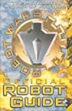 Robot Wars: The Official Robot Guide: The First Official Robot Guide Book