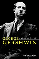 George Gershwin: An Intimate Portrait (Music in American Life) Paperback