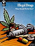 Illegal Drugs : What Should We Do Now?, Hinds, Michael deCourcy and Public Agenda Foundation Staff, 0787237388