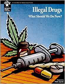 Illegal drugs what we should do about them