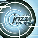 Abstract Jazz Lounge III: a Nite Grooves Compilation
