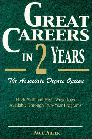 Great Careers in Two Years: The Associate Degree Option (Great Careers in 2 Years: The Associate Degree Option)