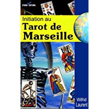 Initiation au Tarot de Marseille: Manuel pour débutants (French Edition)
