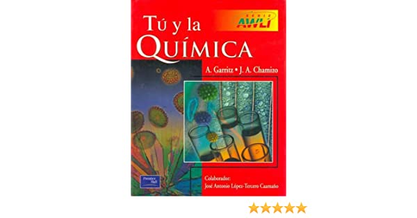 Tu y La Quimica (Spanish Edition): Andoni Garritz: 9789684444140: Amazon.com: Books