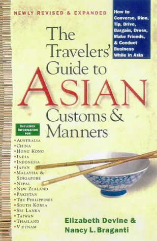 The Traveler's Guide to Asian Customs and Manners: How to Converse, Dine, Tip, Drive, Bargain, Dress, Make Friends, and Conduct Business While Asia]()
