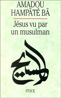 Jésus vu par un musulman par Bâ