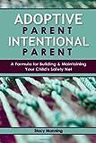 Adoptive Parent Intentional Parent, Stacy Manning, 1482336677