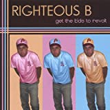 Get the Kids to Revolt by Righteous B (2004-08-02)